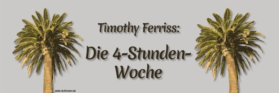 Timothy Ferriss: Die 4-Stunden-Woche | Peter R. Stuhlmann - peter-stuhlmann.de